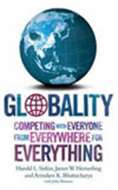 Globality - Competing With Everyone From Everywhere For Everything