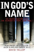 In God`s Name: An Investigation Into The Murder Of Pope John Paul I