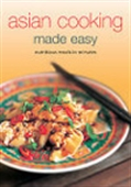 Asian Cooking Made Easy - Nutritious Meals In Minutes