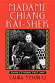 Madame Chiang Kai-Shek - China`s Eternal First Lady