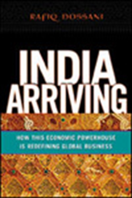 India Arriving - How This Economic Powerhouse Is Redefining Global Business