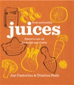 Fresh & Healthy: Juices: Nature`s Cure-All For Health And Vitality