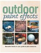 Outdoor Paint Effects: Decorative Finishes For Yard, Garden & Patio Accessories