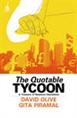 The Quotable Tycoon: A Treasury Of Business Quotations