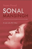 Sonal Mansingh: A Life Like No Other