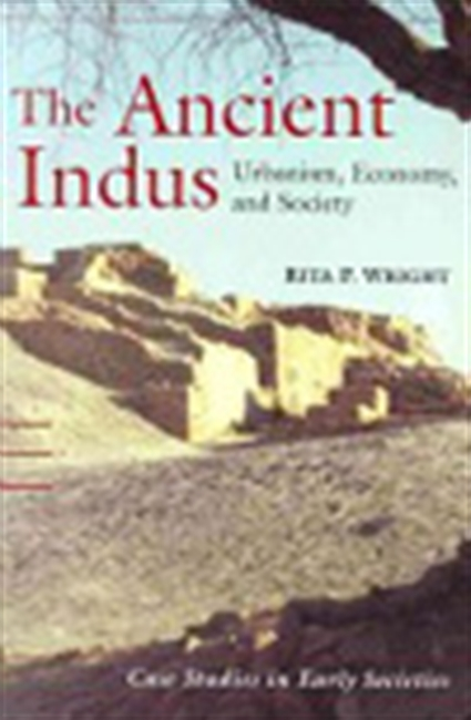 The Ancient Indus: Urabanism, Economy And Society