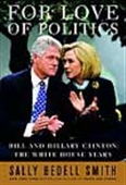 For Love Of Politics - Bill And Hillary Clinton: The White House Years