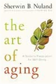 The Art Of Aging: A Doctor`s Prescription For Well-Being