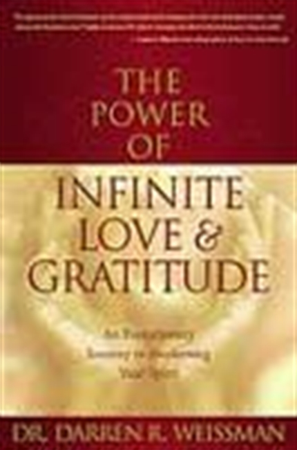 The Power Of Infinite Love & Gratitude
