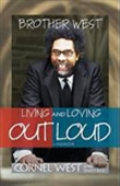 Brother West : Living And Love Out Loud