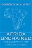 Africa Unchained - The Blueprint For Africa`s Future
