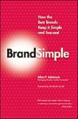 Brand Simple: How The Best Brands Keep It Simple And Succeed