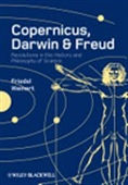 Copernicus,Darwin,& Freud: Revolution In The History And Philosophy Of Science