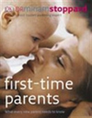 First-Time Parents : What Every New Parent Needs To Know