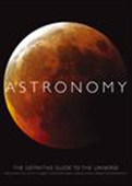 Astronomy: The Definitive Guide To The Universe