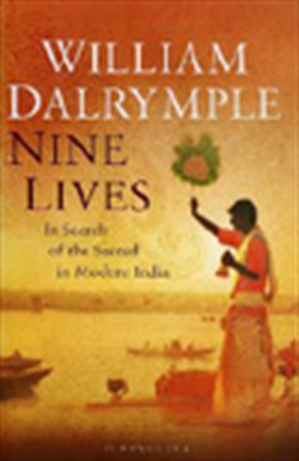 Nine Lives:In Search Of The Sacred In Modern India