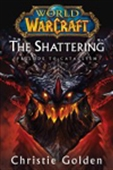 World Of Warcraft: The Shattering: Prelude To Cataclysm