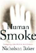 Human Smoke - The Beginnings Of World War Ii, The End Of Civilization
