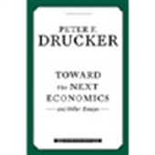 Toward The Next Economics And Other Essays