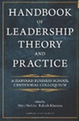 Handbook Of Leadership Theory And Practice: A Hbs Centennial Colloquium