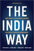 The India Way: How India`s Top Business Leaders Are Revolutionizing Management