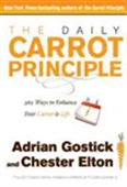 The Daily Carrot Principle: 365 Ways To Enhance Your Career & Life