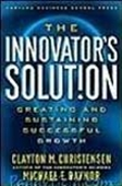 The Innovator`s Solution - Creating And Sustaining Successful Growth