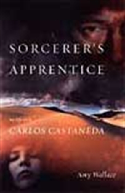 Sorcerer`s Apprentice - My Life With Carlos Castaneda