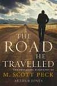 The Road He Travelled: The Revealiing Biography Of M. Scott Peck