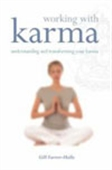 Working With Karma: Understanding And Transforming Your Karma