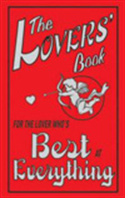 The Lovers` Book For The Lover Who`s Best At Everything