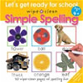 Simple Spelling: Let`s Get Ready For School