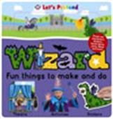 Wizard: Fun Things To Make And Do
