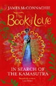 The Book Of Love: In Search Of The Kamasutra