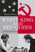 White King And Red Queen - How The Cold War Was Fought On The Chessboard