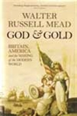 God And Gold - Britain, America And The Making Of The Modern World