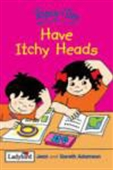 Topsy+tim Have Itchy Heads