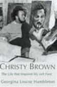 Christy Brown - The Life That Inspired My Left Foot