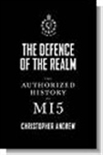 The Defence Of The Realm : The Authorized History Of M15