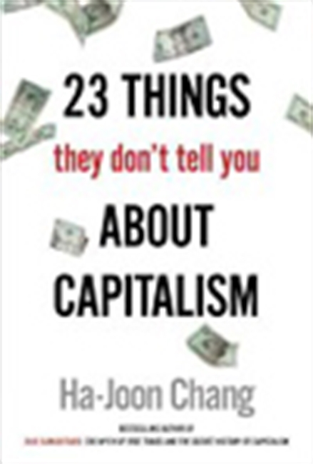 23 Things They Don`t Tell You About Capitalism