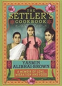 The Settler`s Cookbook: A Memoir Of Love, Migration And Food