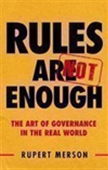 Rules Are Not Enough:The Art Of Governance In The Real World