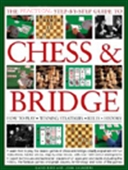 The Practical Step-By-Step Guide To Chess & Bridge