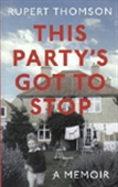 This Party`s Got To Stop: A Memoir
