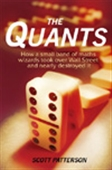 The Quants: How A Small Band Of Maths Wizards Took Over Wall Street And Nearly Destroyed It