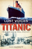 Lost Voices From The Titanic : The Definitive Oral History