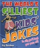 The World`s Silliest Kids` Jokes