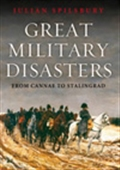 Great Military Disasters: From Cannae To Stalingrad