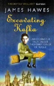 Excavating Kafka: The Truth Behind The Myth