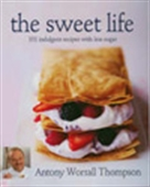 The Sweet Life:101 Indulgent Recipes With Less Sugar